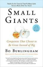 Small Giants: Companies That Choose to Be Great Instead of Big by Bo Burlingham,
