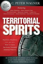 Territorial Spirits : Practical Strategies for How to Crush the Enemy Through...