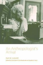 NEW - An Anthropologist's Arrival: A Memoir by Underhill, Ruth M.
