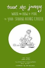 Trust the Journey : When and How to Move for Your Student Affairs Career by...