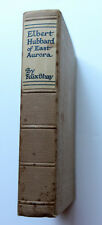 1926 Elbert Hubbard Of East Aurora by Felix Shay First Edition Wm. H. Wise & Co.