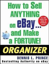 How to Sell Anything on eBay . . . and Make a Fortune! Organizer How to Sell An