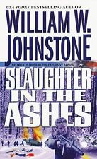 Ashes: Slaughter in the Ashes by William W. Johnstone (1997, Paperback)