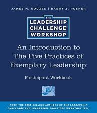 An Introduction to The Five Practices of Exemplary Leadership Participant Workbo