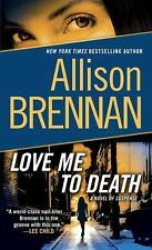 Lucy Kincaid: Love Me to Death 1 by Allison Brennan (2010, Paperback)