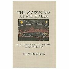 NEW - The Massacres at Mt. Halla: Sixty Years of Truth Seeking in South Korea