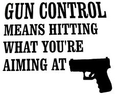 Gun Control Decal- Window sticker Car RV ATV  Hunting Outdoor Vinyl Decal