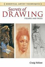 Secrets of Drawing - Figures and Faces Essential Artist Techniques