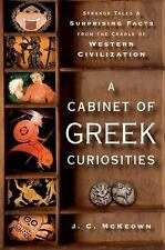 A Cabinet of Greek Curiosities : Strange Tales and Surprising Facts from the ...