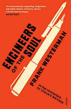 Engineers of the Soul: In the Footsteps of Stalin's Writers by Frank...