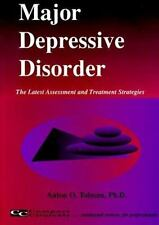 Major Depressive Disorder : The Latest Assessment and Treatment Strate-ExLibrary