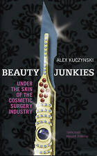 Beauty Junkies: Getting under the skin of the cosmetic surgery industry, Kuczyns