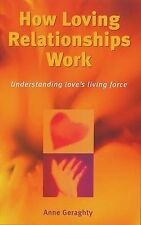 How Loving Relationships Work: Understanding Love's Living Force by Anne...
