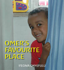 Omer's Favourite Place (First Experiences),Onyefulu, Ifeoma,New Book mon00000409
