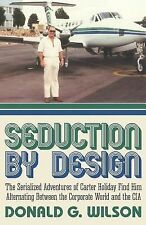 Seduction by Design : The Serialized Adventures of Carter Holiday Find Him...