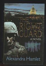 The Right Guard by Alexandra Hamlet (2012, Hardcover), Signed 1st