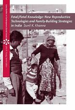 FetalFatal Knowledge: New Reproductive Technologies and Family-Building Strategi