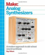Make: Analog Synthesizers New Paperback Book Ray Wilson