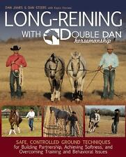 Long Reining with Double Dan : Safe, Controlled Ground Techniques for...