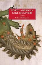 North American Lake Monsters : Stories by Nathan Ballingrud (2013, Paperback)