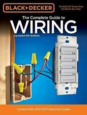 Black & Decker The Complete Guide to Wiring, Updated 6th Edition