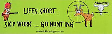 Novelty Sticker Skip work go hunting Maverick hunting humour decal