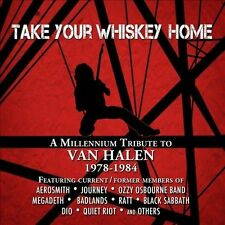 Take Your Whiskey Home: A Millennium Tribute to Van Halen 1977-2004 by...