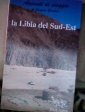 APPUNTI DI VIAGGIO - LA LIBIA DEL SUD-EST