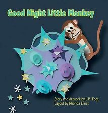 Good Night Little Monkey by L. B. Fogt (2014, Hardcover / Hardcover)