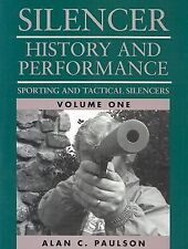 SILENCER HISTORY & PERFORMANCE Vol 1 by Alan Paulson