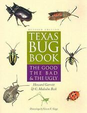 Texas Bug Book: The Good, the Bad, and the Ugly by Garrett, Howard, Beck, C. Ma