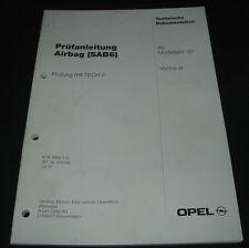 Werkstatthandbuch Opel Vectra B Prüfanleitung Airbag SAB6 ab Baujahr 1997