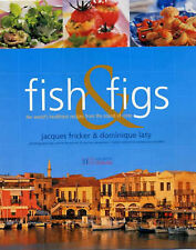 Fish and Figs: The World's Healthiest Recipes from the Island of Crete by Frick