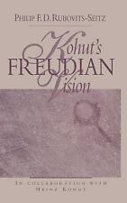Kohut's Freudian Vision by Philip F. D. Rubovits-Seitz (1999, Hardcover)