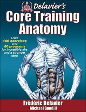 Delavier's Core Training Anatomy by Frederic Delavier and Michael Gundill...
