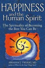 Happiness and the Human Spirit : The Spirituality of Becoming the Best You...