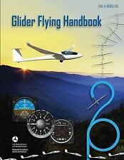 Glider Flying Handbook by U. S. Department Transportation and Federal...