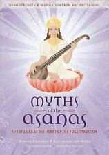 Myths of the Asanas : The Ancient Origins of Yoga by Shiva Rea, Arjuna van...