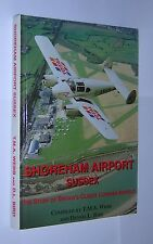 SHOREHAM AIRPORT SUSSEX. T M A WEBB & DENNIS L BIRD. 1996 1st ED. AVIATION