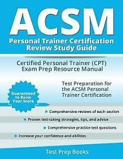 ACSM Personal Trainer Certification Review Study Guide: Certified Personal Train