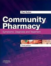 Community Pharmacy : Symptoms, Diagnosis and Treatment by Paul Rutter (2013,...