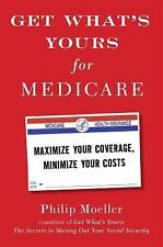 The Get What&#39s Yours: Get What's Yours for Medicare : Maximize Your Coverage,