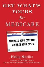 Get What's Yours for Medicare: Maximize Your Coverage, Minimize Your Costs The