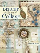 Delight in the Art of Collage: Mixed-media Collage and Assemblage Techniques and