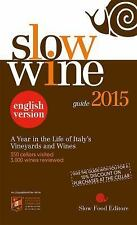 Slow Wine 2015: A Year in the Life of Italy's Vineyards and Wines Slow Food Edi