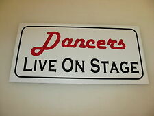 DANCERS LIVE ON STAGE Sign 4 Pool Hall Bar dance Strip club Man Cave Stripper