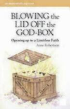 Blowing the Lid Off the God-Box: Opening Up to the Limitless Faith (Explorefaith