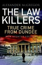The law killers: True Crime from Dundee, Alexander McGregor, New Condition