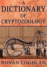 Dictionary of Cryptozoology by Ronan Coghlan (2004, Paperback)
