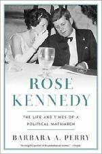 Rose Kennedy: The Life and Times of a Political Matriarch, Perry, Barbara A.